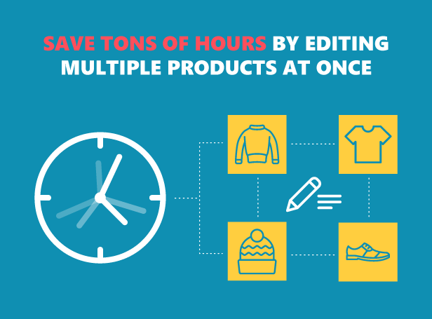 Save tons of hours by editing multiple products at once